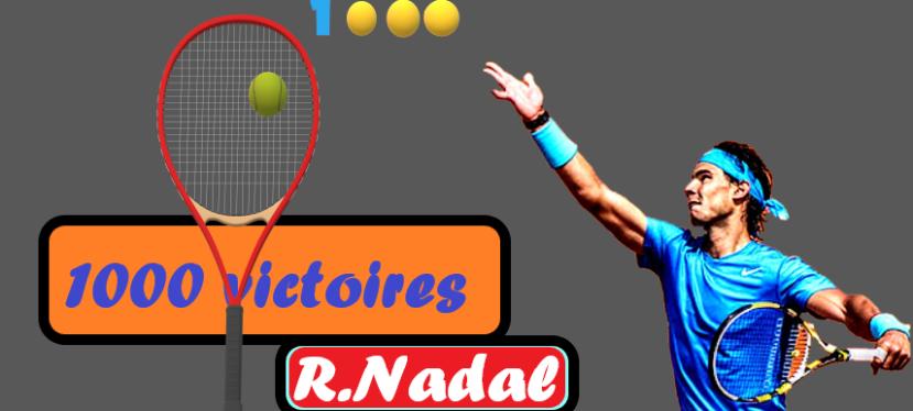 Rafael Nadal a atteint sa 1000ièmevictoire